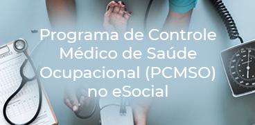 Tudo que você precisa saber sobre o PCMSO e o eSocial