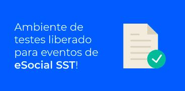 Ambiente de testes liberado para eventos do eSocial SST!