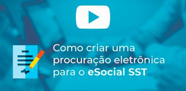 [VÍDEO] –  Como criar uma procuração eletrônica para o eSocial SST