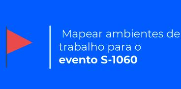 Como mapear ambientes de trabalho para o evento S-1060 do eSocial SST?
