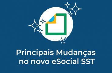 Principais Mudanças no novo eSocial SST