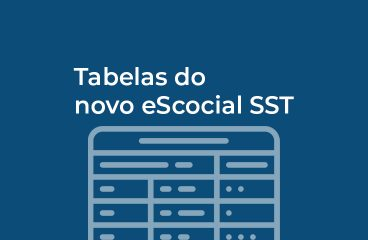 Entendendo as tabelas eSocial SST simplificado