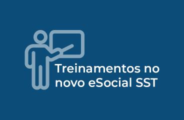 Como ficam os Treinamentos no novo eSocial SST